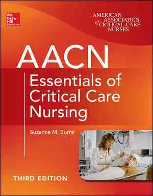 Aacn Essentials of Critical Care Nursing By Burns, Suzanne
