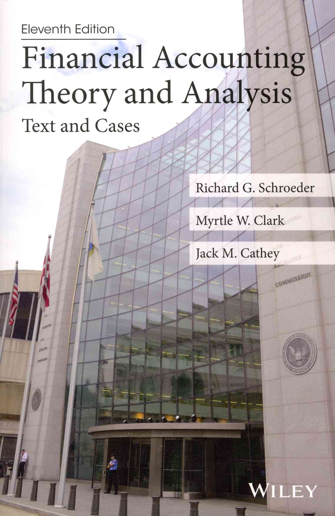 Financial Accounting Theory and Analysis By Schroeder, Richard G./ Clark, Myrtle W./ Cathey, Jack M.